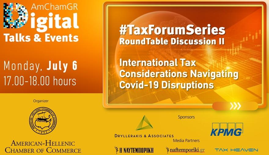 Με ιδιαίτερη επιτυχία πραγματοποιήθηκε από το Ελληνο-Αμερικανικό Εμπορικό Επιμελητήριο η ψηφιακή συζήτηση με τίτλο «International Tax Considerations Navigating Covid-19 Disruptions»